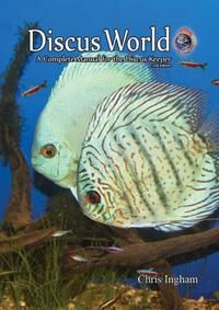 DISCUS WORLD BOOK 2nd edition, the most complete up to date discus manual for the discus fish keeper.